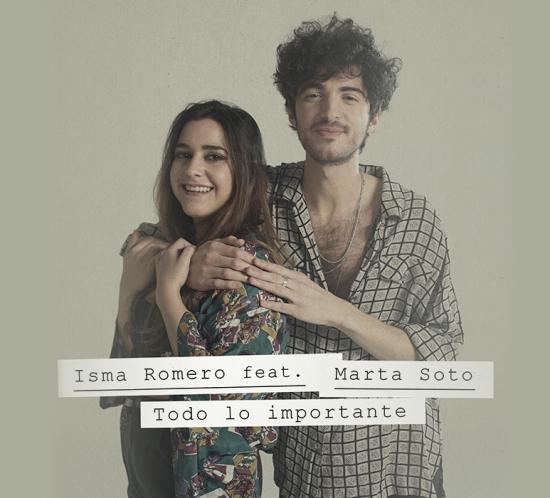 Isma Romero Marta Soto Todo lo Importante